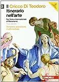 Il cricco di Teodoro. Itinerario nell'arte. Ediz. arancione. Per le Scuole superiori. Con DVD-ROM. Con espansione online: 3