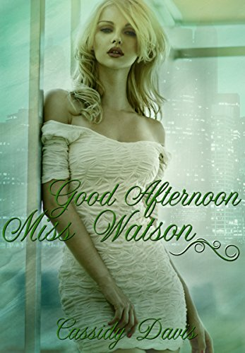 Good Afternoon Miss Watson (Good Morning-Reihe 2)