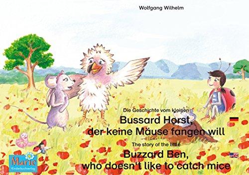 Die Geschichte vom kleinen Bussard Horst, der keine Mäuse fangen will. Deutsch-Englisch. / The story of the little Buzzard Ben, who doesn't like to catch ... Marie / Ladybird Marie) (English Edition) -