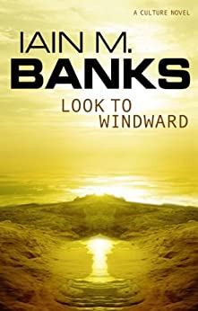 Look To Windward (Culture series) von [Banks, Iain M.]