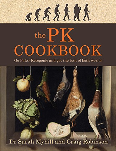 The PK Cookbook: Go Paleo-Keto and Get the Best of Both Worlds