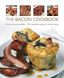 The Bacon Cookbook: More Than Just Breakfast - 50 Irresistible Recipes For All-Day Eating by Carol Wilson (2015-02-07)