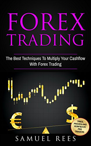FOREX TRADING: The Best Techniques To Multiply Your Cash Flow With ...