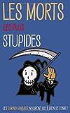 Telecharger Livres Les morts les plus stupides Les Darwin Awards n auront qu a bien se tenir (PDF,EPUB,MOBI) gratuits en Francaise