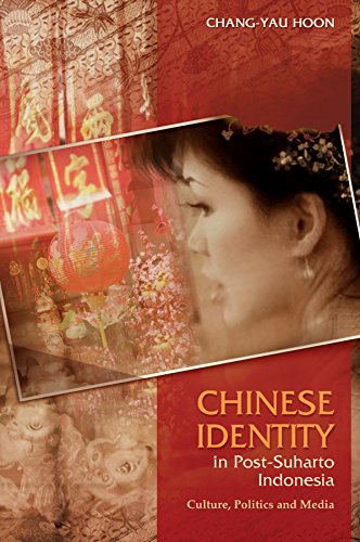 Chinese Identity in Post-Suharto Indonesia: Culture, Politics & Media (The Sussex Library of Asian Studies)