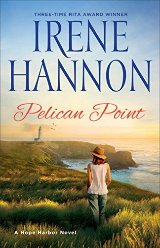 Pelican Point: A Hope Harbor Novel (Town Harbor Lighthouse)