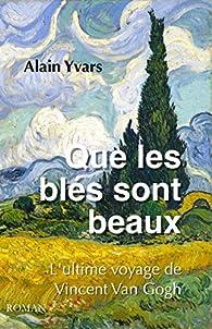 Que les blés sont beaux par Alain Yvars