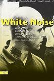 White Noise: Rechts-Rock, Skinhead-Musik, Blood & Honour - Einblicke in die internationale Neonazi-Musik-Szene (Reihe antifaschistische Texte)