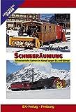 Abenteuer Schneeräumung - Schweizerische Bahnen gegen Eis und Schnee
