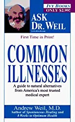Common Illnesses (Ask Dr. Weil) by Andrew Weil M.D. (1997-10-29)
