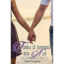 Tutto il tempo tra noi (A time for love Trilogy)