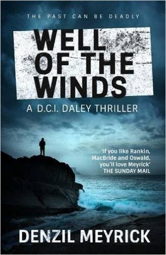 Well of the Winds: A D.C.I. Daley Thriller (The D.C.I. Daley Series Book 5)