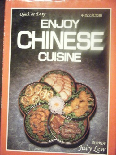 Enjoy Chinese Cuisine (Quick and Easy) by Lew, Judy (1980) Hardcover