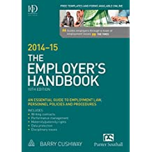 The Employer's Handbook 2014-15: An Essential Guide to Employment Law, Personnel Policies and Procedures