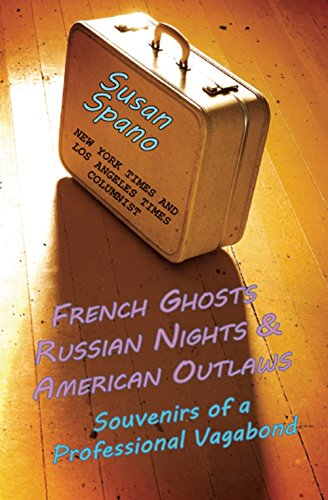 french-ghosts-russian-nights-and-american-outlaws-souvenirs-of-a-professional-vagabond