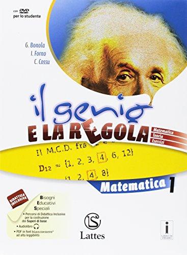 Il genio e la regola. Matematica. Per la Scuola media. Con e-book. Con espansione online. Con 3 libri: Tavole numeriche-Mi preparo per l'interrogazione-Quaderno competenze: 1