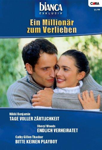 Buchcover Bianca Exklusiv Band 0179: Endlich verheiratet? / Tage voller Zärtlichkeit / Bitte keinen Playboy /