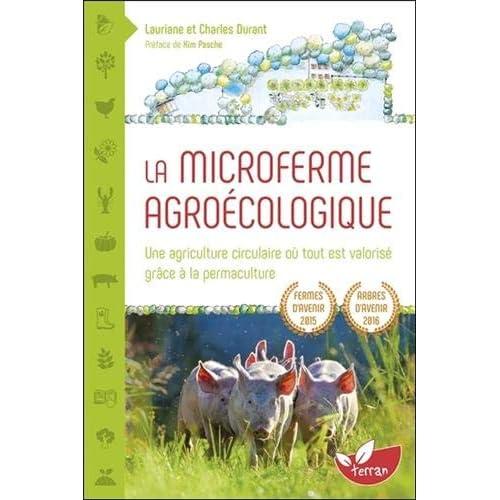 La Microferme agroécologique - Une agriculture circulaire où tout est valorisé grâce à la permaculture