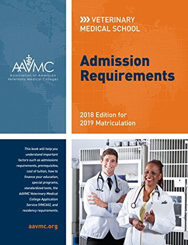 Veterinary Medical School Admission Requirements (VMSAR): 2018 Edition for 2019 Matriculation (Veterinary Medical School Admission Requirements in the United States and Canada)