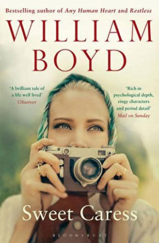 Sweet Caress: The Many Lives of Amory Clay par William Boyd
