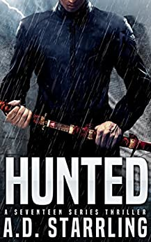 Hunted (A Seventeen Series Thriller Book 1) by [Starrling, AD]