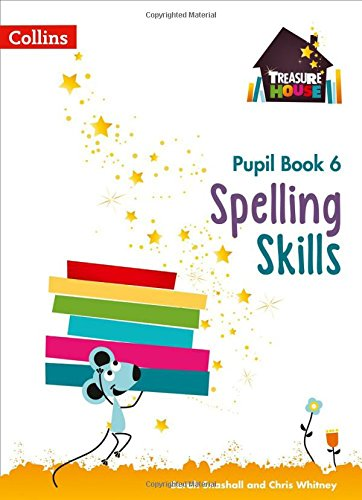 Spelling Skills Pupil Book 6 (Treasure House)