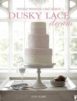Dusky Lace Dream Vintage Wedding Cake Design