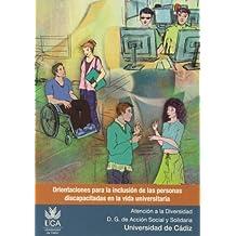 Orientaciones para la inclusión de las personas discapacitadas en la vida universitaria