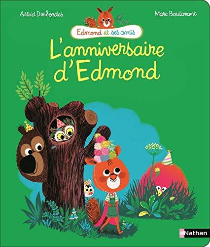 L'anniversaire d'Edmond - Dès 4 ans par Astrid Desbordes