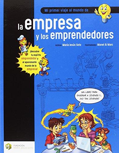 Mi primer viaje al mundo de la empresa y los emprendedores (Educación Financiera Básica) por Mª Jesús Soto Barragán