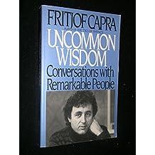 Uncommon Wisdom by Fritjof Capra (1989-01-01)