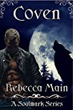 Coven (A Soulmark Series Book 1): Lycan & Vampire Soulmark Series by Rebecca Main