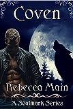 Coven (A Soulmark Series Book 1): Lycan & Vampire Soulmark Series by Rebecca Main