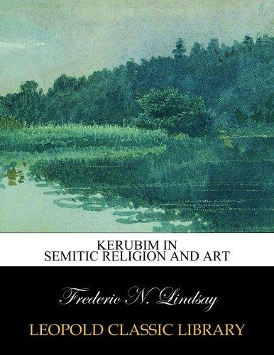 Kerubim in Semitic Religion and Art por Frederic N. Lindsay