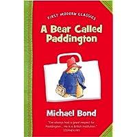 A Bear Called Paddington (First Modern Classics)