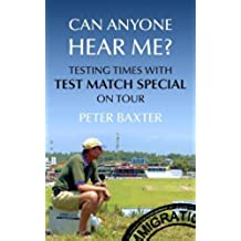 Can Anyone Hear Me?: Testing Times with Test Match Special on Tour