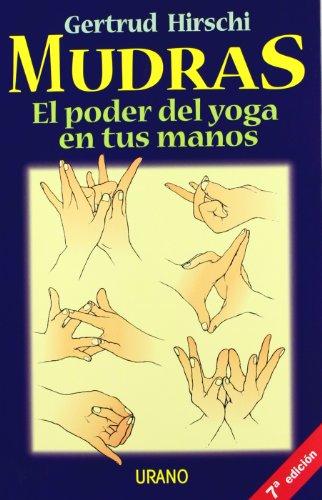 Descargar Libro Mudras: El poder del yoga en tus manos (Técnicas corporales) de Gertrud Hirschi