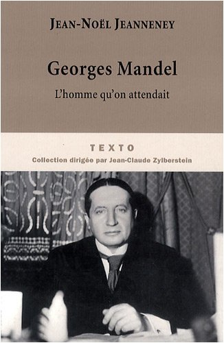 Georges Mandel : L'homme qu'on attendait