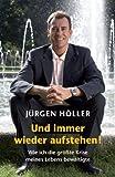 Und immer wieder aufstehen - Jürgen Höller