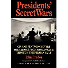 Presidents' Secret Wars: CIA and Pentagon Covert Operations from World War II Through the Persian Gulf War (Elephant Paperbacks): CIA Pentagon Covert ... from World War II Through the Persian Gulf