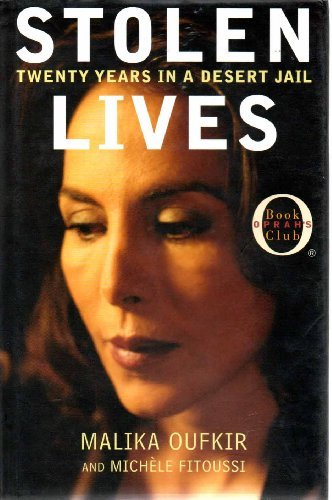 Stolen Lives: Twenty Years in a Desert Jail by Malika and Michele Fitoussi Oufkir (1999-08-01)