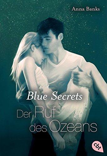 Preisvergleich Produktbild Blue Secrets - Der Ruf des Ozeans (Die Blue Secrets Trilogie, Band 3)