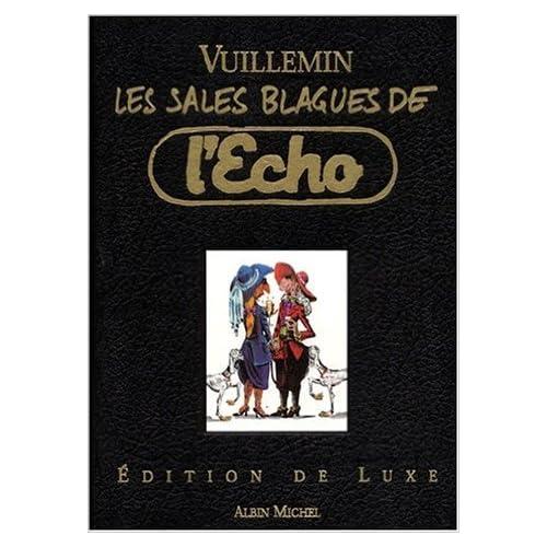 Les Sales Blagues de l'Echo, édition de luxe de Vuillemin ( 6 décembre 2000 )