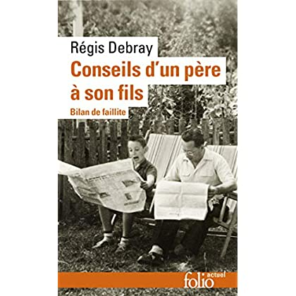 Conseils d'un père à son fils: Bilan de faillite (Folio actuel t. 173)