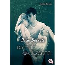 Blue Secrets - Der Ruf des Ozeans (Die Blue Secrets Trilogie, Band 3)