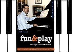 fun&play - metodo per pianoforte Dalcroze di [Gavazzi, Guido]
