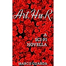 Art.Hu.R. (Sci-Fi Stories Book 11) (English Edition)