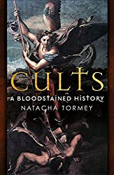 Cults: A Bloodstained History (English Edition)