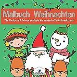 Malbuch Weihnachten für Kinder ab 4 Jahren zauberhafte Weihnachtswelt: Weihnachtsmalbuch für Jungs und Mädchen ab 4 Jahren | 30 Ausmalbilder von ... Wichtel, Rentier, Schneemann und vieles mehr