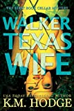 Walker Texas Wife  by KM Hodge